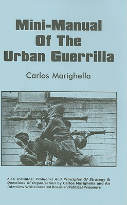 Minimanual of the Urban Guerilla By Marighella, Carlos
